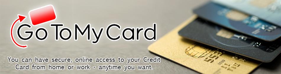 """click here to go to """"GoToMyCard.com"""""""